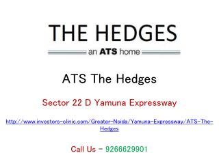 ATS The Hedges Sector 22 D Yamuna Expressway � Investors Clinic
