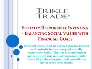 Socially Responsible Investing - Balancing Social Values with Financial Goals