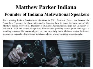 Matthew Parker Indiana-Founder of Indiana Motivational Speakers