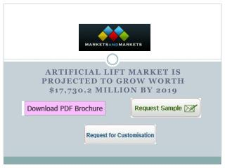 Artificial Lift Market is projected to grow worth $17,730.2 Million by 2019