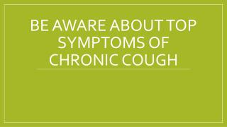 Be aware about top symptoms of chronic cough