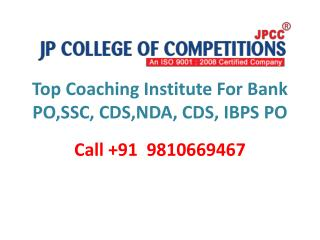 BEST INSTITUTE OF NDA, CDS, Bank PO, SBI PO, IBPS CLERK, SSC CGL COACHING