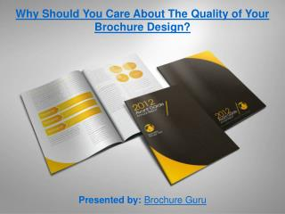 Why Should You Care About The Quality of Your Brochure Design?