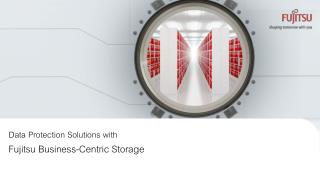 Data Protection Solutions with Fujitsu Business-Centric Storage