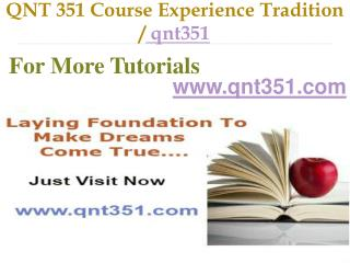 QNT 351 Course Experience Tradition / Qnt351.com