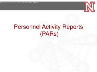 Personnel Activity Reports  PARs