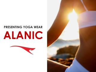 Motivate yourself with Alanic Yoga Wear