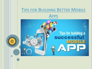 Tips for Building Better Mobile Apps