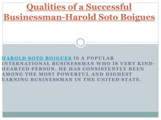 Qualities of a Successful Businessman-Harold Soto Boigues