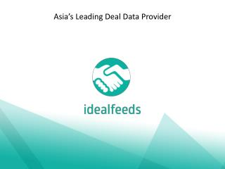 iDealFeeds - Asia's Leading Deal Data Provider