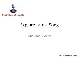 Explore Latest Song and download