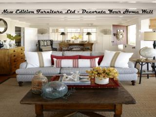 New Edition Furniture Ltd - Decorate Your Home Well