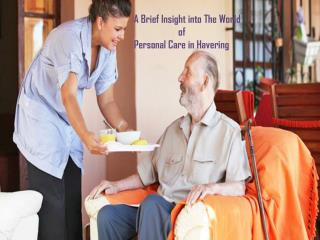 A Brief Insight into The World of Personal Care in Havering