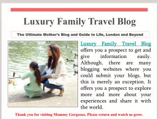 Luxury Family Travel Blog - Mummy Bloggers - UK