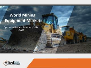 Mining Equipment Market Size, Share, Industry Analysis 2022
