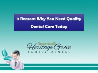 9 Reasons Why You Need Quality Dental Care Today