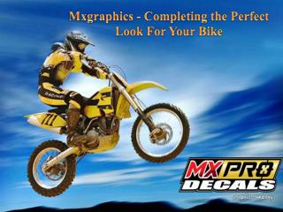 Mxgraphics - Completing the Perfect Look For Your Bike