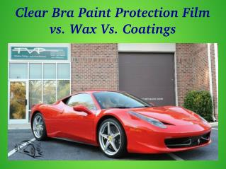 Clear Bra Paint Protection Film vs. Wax  Vs. Coatings: Which is Better