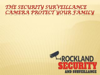 The Security Surveillance Camera Protect your Family