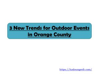 3 New Trends for Outdoor Events in Orange County