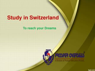 Study in Switzerland, Study Abroad Switzerland, Study Abroad Consultants for Switzerland,  Switzerland Education Consult