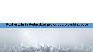Real estate in Hyderabad grows at a scorching pace
