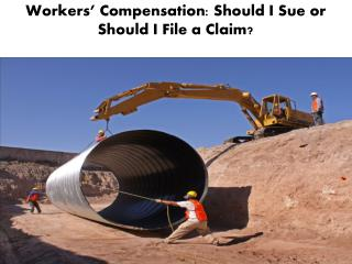 Workers' Compensation: Should I Sue or Should I File a Claim?