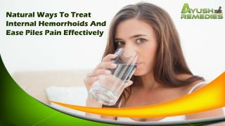 Natural Ways To Treat Internal Hemorrhoids And Ease Piles Pain Effectively