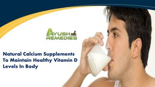 Natural Calcium Supplements To Maintain Healthy Vitamin D Levels In Body