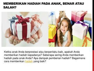 Memberikan Hadiah pada Anak, Benar atau Salah?