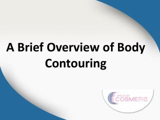 A Brief overview of Body Contouring