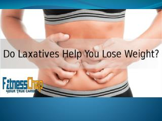 Laxatives for weight loss