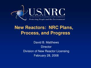 New Reactors:  NRC Plans,       Process, and Progress