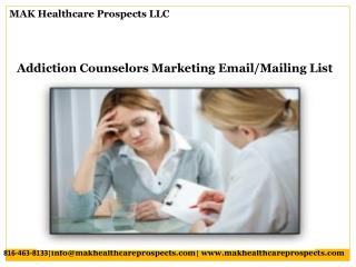 Addiction Counselors Marketing Email/Mailing List