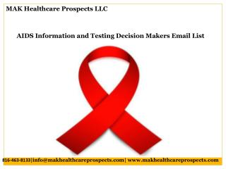 AIDS Information and Testing Decision Makers Email List