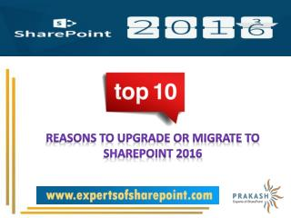 Top 10 Reasons to Upgrade or Migrate To SharePoint 2016