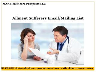 Ailment Sufferers Email/Mailing List