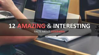 12 Amazing and Interesting Facts about eLearning