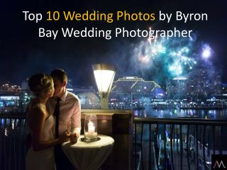 Top 10 Wedding Photos by Byron Bay Wedding photographer