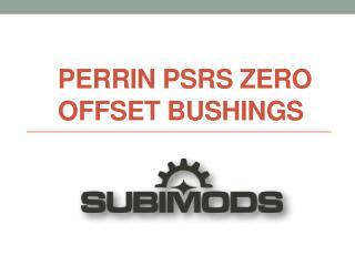 Perrin PSRS Zero Offset Bushings