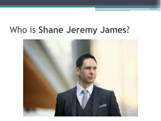 Shane Jeremy James