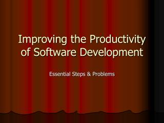 Improving the Productivity of Software Development