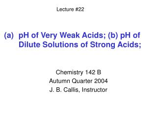 PH of Very Weak Acids; b pH of Dilute Solutions of Strong Acids;