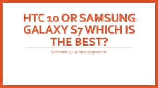 HTC 10 Or Samsung Galaxy S7 Which Is The Best? Ask HTC And Samsung Cell Phone Repair Experts
