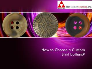 How to choose a custom shirt buttons