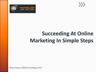 Succeeding At Online Marketing In Simple Steps