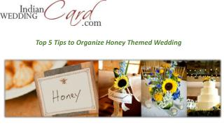 Top 5 Tips to Organize Honey Themed Wedding