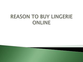 REASON TO BUY LINGERIE ONLINE