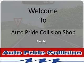 Auto Repair Shop in Flint | Auto Pride Collision