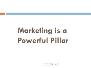 Marketing is a Powerful Pillar